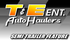 T&E Ent. Auto Haulers Semi Trailers Feature